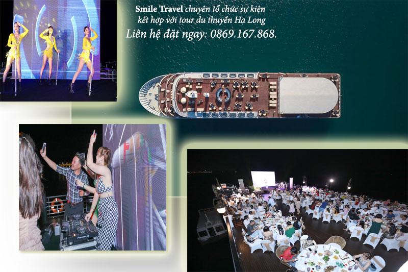 Smile Travel chuyên tổ chức sự kiện kết hợp với tour du thuyền Hạ Long Liên hệ đặt ngay: 0869.167.868.